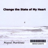 Change the State of My Heart — Miguel Martínez
