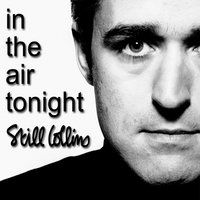 In The Air Tonight — Still Collins