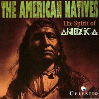 The Spirit Of America — The American Natives
