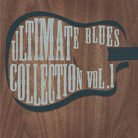 Ultimate Blues Collection Vol 1 — сборник