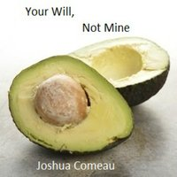 Your Will, Not Mine — Joshua Comeau