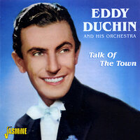 Talk of the Town — Eddy Duchin and His Orchestra