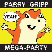 Parry Gripp Mega-Party (2008 - 2012) — Parry Gripp