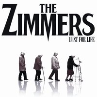 Lust For Life — The Zimmers