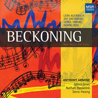 Beckoning: New Music For Cello - First Recordings — Anthony Arnone
