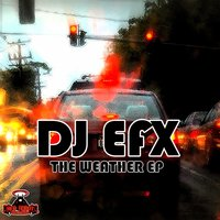 The Weather - EP — DJ EFX