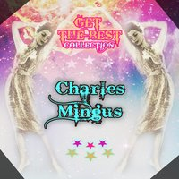 Get The Best Collection — Charles Mingus