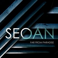 Far from Paradise — Seoan