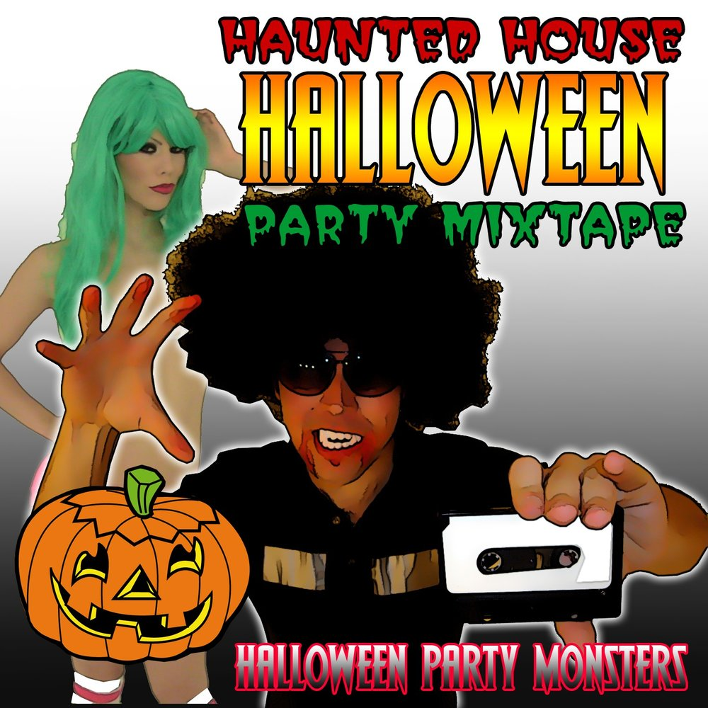 haunted house halloween party mixtape — halloween party monsters