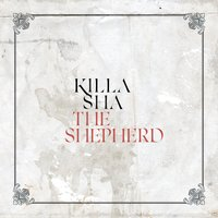 The Shepard — Killa Sha