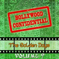Bollywood Confidential - The Golden Days, Vol. 9 — Mohammed Rafi