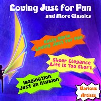 Loving Just for Fun and More Classics — сборник