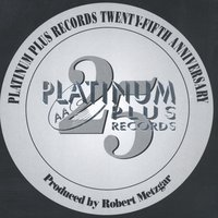 Platinum Plus Records- 25th Anniversary- New Artists & Songwriters — сборник