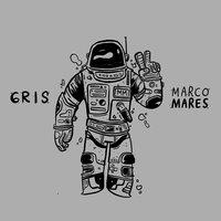 Gris — Marco Mares