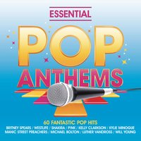 Essential Pop Anthems:  Classic 80s, 90s and Current Chart Hits — сборник