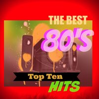 The Best 80's Top Ten Hits — сборник