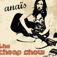 The Cheap Show — Anaïs