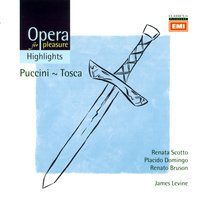 Puccini: Tosca Highlights - Opera in three acts — Джакомо Пуччини, James Levine/Renata Scotto/Plácido Domingo/PhilharmoniaOrchestra