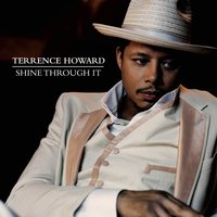 Shine Through It — Terrence Howard