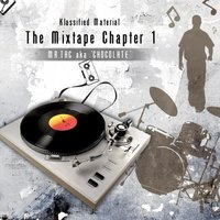 Klassified Material: The Mixed Tape Chapter 1 — Mr Tac a.k.a. Chocolate