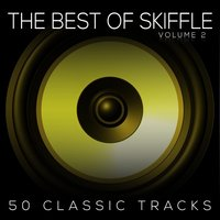 50 Classic Tracks Vol 2 — The Best Of Skiffle