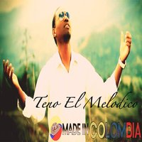 Made in Colombia — Teno El Melodico