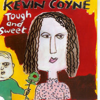 Tough And Sweet — Kevin Coyne