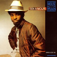 The Mouse And The Man — Eek-A-Mouse