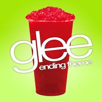 Glee (Ending Theme From Tv Series) — Glee Club