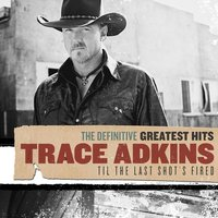 Definitive Greatest Hits — Trace Adkins