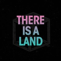 There Is a Land — You Man