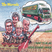 I Want To Be An Eddie Stobart Driver Ep — The Wurzels