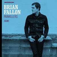 Painkillers — Brian Fallon
