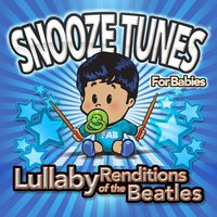 Lullaby Renditions of the Beatles — Snooze Tunes (for Babies)