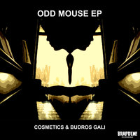 ODD MOUSE EP — Cosmetics, Cosmetics and Budros Gali, BUDROS GALI