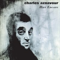 Hier Encore — Charles Aznavour