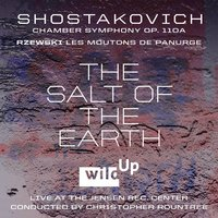 The Salt of the Earth: Shostakovich Chamber Symphony - Rzewski: Les Moutons De Panurge — n/a, wild Up, Christopher Rountree