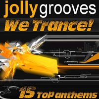 Jollygrooves: We Trance! - 15 Top Anthems — сборник
