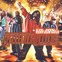 Crunk Juice (Clean) — Lil Jon & The East Side Boyz