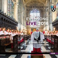 Evensong Live 2016 — Choir Of King's College, Cambridge, Stephen Cleobury, Charles Villiers Stanford, Francis Grier, Michael Tippett, George Benjamin