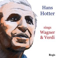 Hans Hotter Sings Wagner and Verdi — Hans Hotter