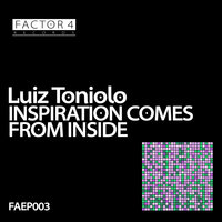 Inspiration Comes from Inside EP — Luiz Toniolo
