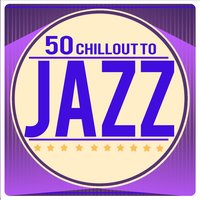 50: Chillout to Jazz — сборник