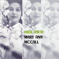 Hide Away — Mary Ann McCall
