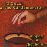 Dipped In Chocolate — Al Sweet and The Candymakers