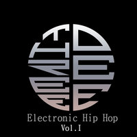 Electronic Hip Hop, Vol.1 — THREE DEE