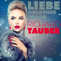 Liebe, Goldener Traumen — Richard Tauber