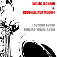 Together Again! / Together Again, Again — Brother Jack McDuff, Willis Jackson, Willis Jackson, Brother Jack McDuff