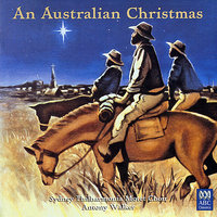 An Australian Christmas — Andrew Ford, Peter Sculthorpe, Ross Edwards, Malcolm Williamson, William G. James, Sydney Philharmonia Motet Choir