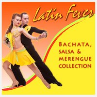 Latin Fever Bachata, Salsa & Merengue Collection — сборник